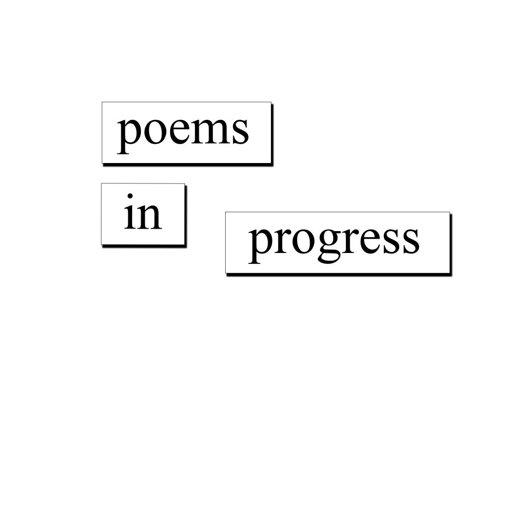 poems_in_progress
